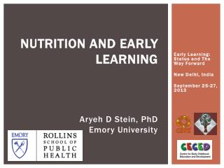 Nutrition and  early  learning Aryeh D Stein, PhD Emory University