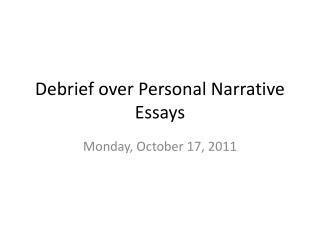 Debrief over Personal Narrative Essays