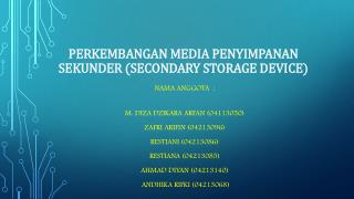 PERKEMBANGAN MEDIA PENYIMPANAN SEKUNDER (SECONDARY STORAGE DEVICE)