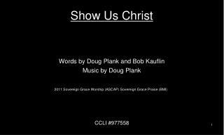 Show Us Christ
