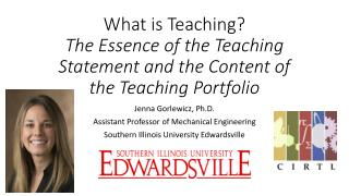 What is Teaching? The Essence of the Teaching Statement and the Content of the Teaching Portfolio