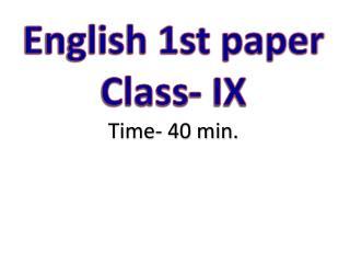 English 1st paper Class- IX Time- 40 min.