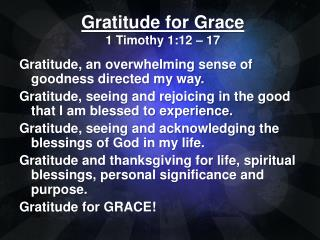 Gratitude for Grace 1 Timothy 1:12 – 17