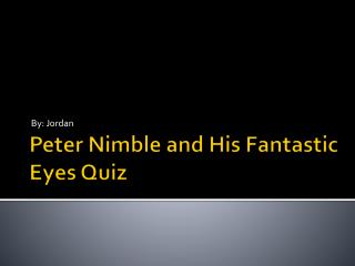 Peter Nimble and His Fantastic Eyes Quiz