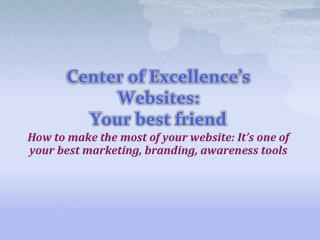 Center of Excellence's Websites: Your best friend