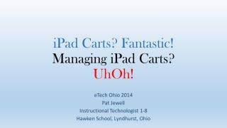 iPad Carts? Fantastic! Managing iPad Carts? UhOh !