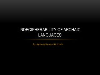 Indecipherability of Archaic Languages