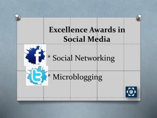 Excellence Awards in Social  Media * Social Networking * Microblogging