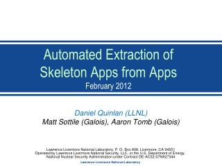 Automated Extraction of  Skeleton  Apps from  Apps February 2012