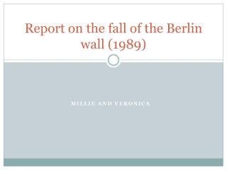 Report on the fall of the Berlin wall (1989)