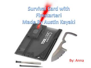 Survival Card with  Firestarter ! Made By  Austin Kayak!