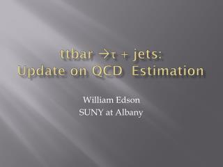 ttbar  τ  +  jets : Update on  QCD   Estimation