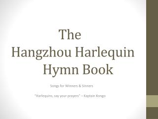 The Hangzhou Harlequin 		Hymn Book