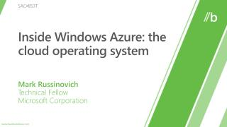 Inside Windows Azure: the cloud operating system