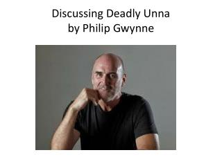 Discussing Deadly Unna  by Philip Gwynne