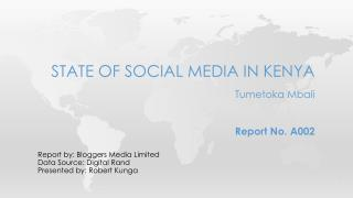 State of social media in  kenya Tumetoka Mbali Report No. A002