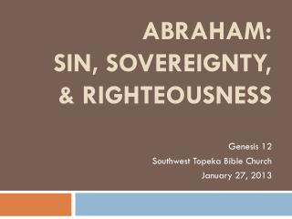 Abraham:  Sin, Sovereignty, & Righteousness