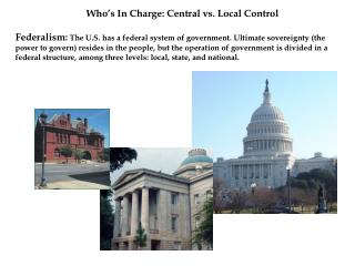 Who's In Charge: Central vs. Local Control