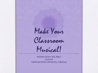 Make Your Classroom Musical!