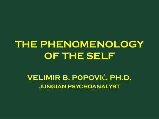 THE PHENOMENOLOGY OF THE SELF
