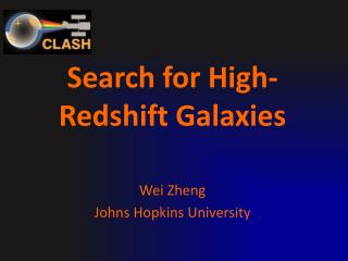 Search for High-Redshift Galaxies