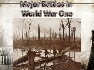 Major Battles in  World War One