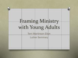F raming Ministry with Young Adults