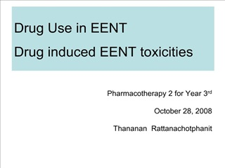 Drug Use in EENT Drug induced EENT toxicities