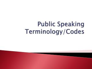 Public  Speaking Terminology/Codes