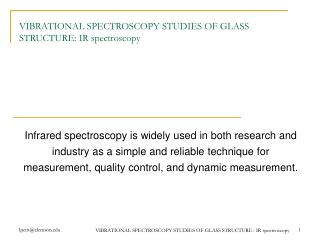 VIBRATIONAL SPECTROSCOPY STUDIES OF GLASS STRUCTURE:  IR spectroscopy