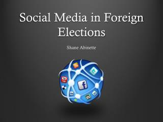 Social Media in Foreign Elections