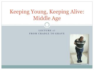 Keeping Young, Keeping Alive: Middle Age