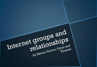 Internet groups and relationships