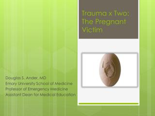 Trauma x Two: The Pregnant Victim