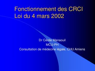 Fonctionnement des CRCI Loi du 4 mars 2002