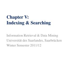 Chapter V: Indexing & Searching