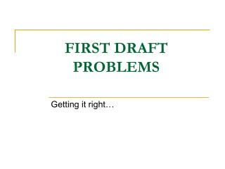 FIRST DRAFT PROBLEMS