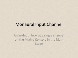 Monaural Input Channel