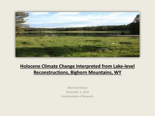 Holocene Climate Change Interpreted from Lake-level Reconstructions, Bighorn Mountains, WY