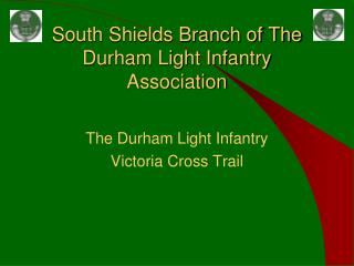 South Shields Branch of The Durham Light Infantry Association