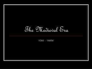 The Medieval Era