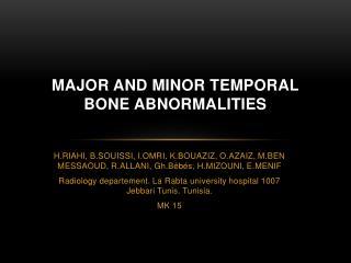 MAJOR AND MINOR TEMPORAL BONE ABNORMALITIES