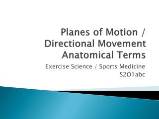 Planes of Motion / Directional Movement Anatomical Terms