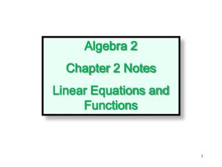 Algebra  2 Chapter  2 Notes Linear Equations and Functions
