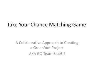 Take Your Chance Matching Game