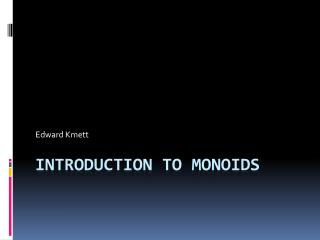 Introduction To Monoids