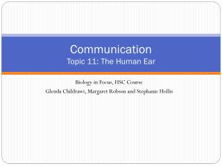 Communication Topic 11: The Human Ear