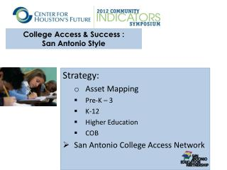 College Access & Success : San Antonio Style