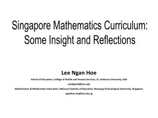 Singapore Mathematics Curriculum: Some  Insight and  Reflections