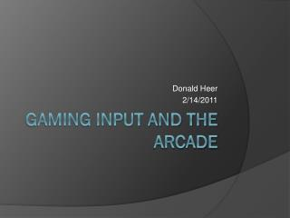 Gaming Input and the Arcade